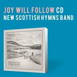 Joy Will Follow CD album by New Scottish Hymns Band